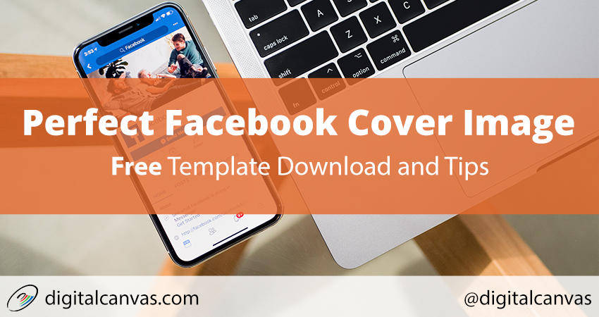 Facebook Cover Template | The Perfect Facebook Cover Image And Some Facebook Marketing Tips